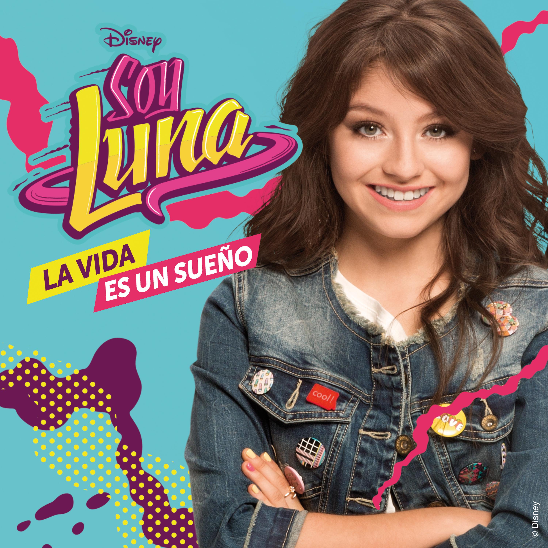 SoyLuna-3-La-vida-es-un-sueno